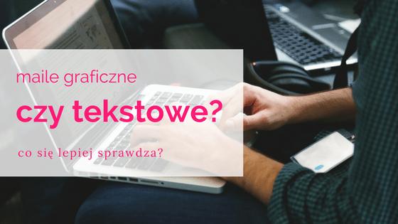 Maile graficzne czy tekstowe – co działa lepiej?