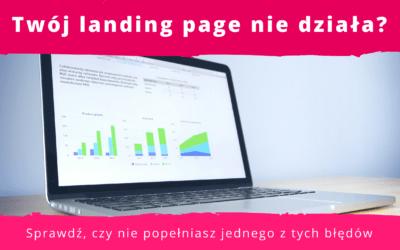 5 najczęstszych błędów przy budowie landing page