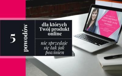 Dlaczego Twój produkt online się nie sprzedaje?