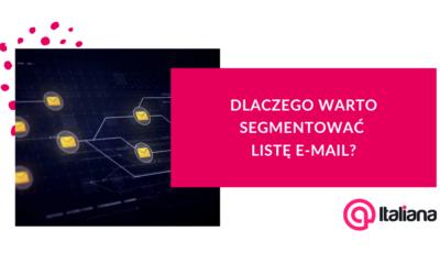 Dlaczego warto segmentować listę e-mail?