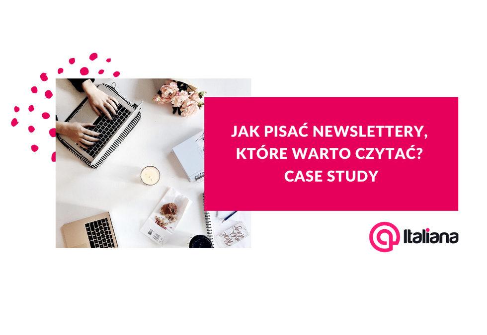 Jak pisać newslettery, które warto czytać? Case study