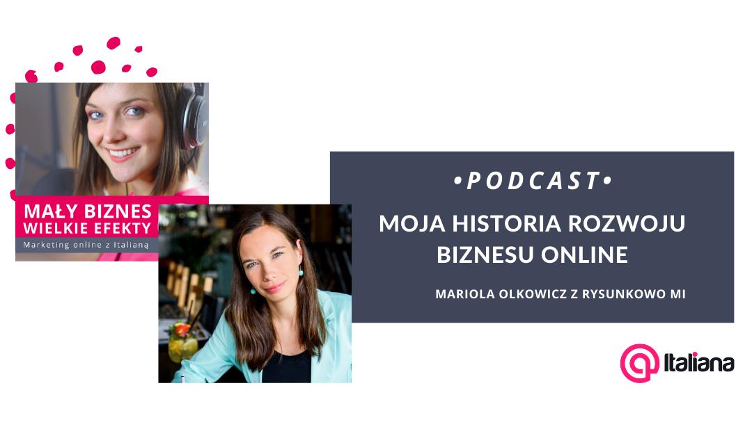 Podcast: Moja historia rozwoju biznesu online – Mariola Olkowicz
