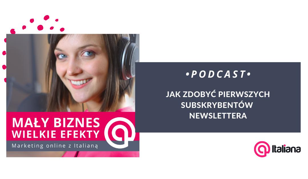 Podcast: Jak zdobyć pierwszych subskrybentów newslettera