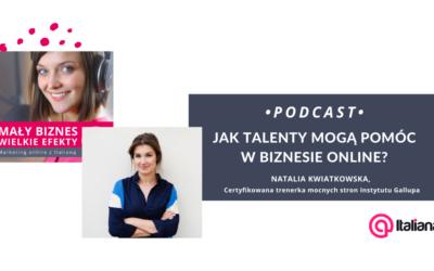 Podcast: Jak test Gallupa i talenty mogą pomóc w biznesie online? – rozmowa z Natalią Kwiatkowską