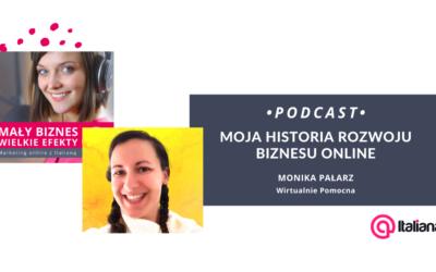 Podcast: Moja historia rozwoju biznesu online – Monika Pałarz