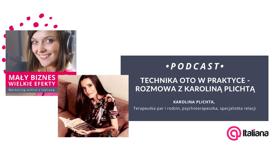 Podcast: Technika OTO w praktyce – rozmowa z Karoliną Plichtą