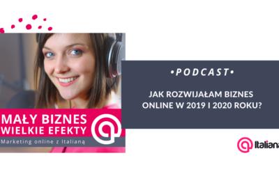 Podcast: Jak rozwijałam biznes online w 2019 i 2020 roku?