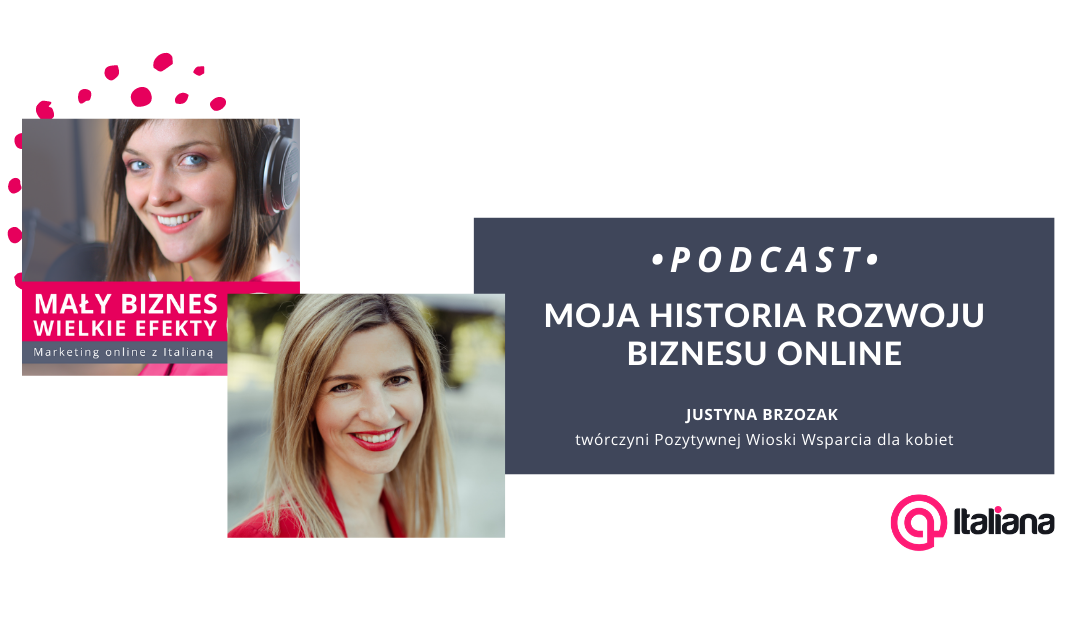 historia rozwoju biznesu Justyny podcast