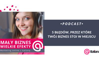 Podcast: 5 błędów, przez które Twój biznes stoi w miejscu